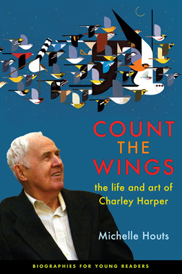 Count the Wings: The Life and Art of Charley Harper